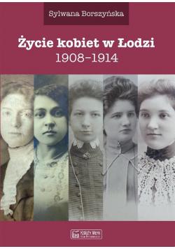 Życie kobiet w Łodzi 1908-1914