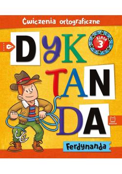Dyktanda Ferdynanda. Ćwiczenia ortograficzne SP 3