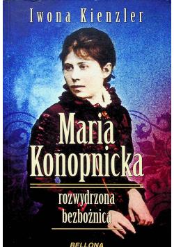 Maria Konopnicka rozwydrzona bezbożnica