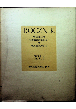Rocznik muzeum narodowego w Warszawie XV 1