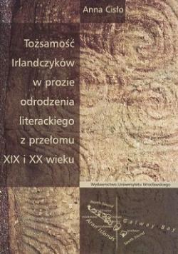 Tożsamość Irlandczyków w prozie odrodzenia literackiego z przełomu XIX i XX wieku