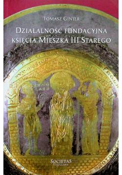 Działalność fundacji księcia Mieszka III Starego