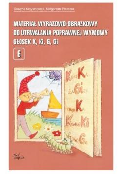 Materiał wyrazowo-obrazkowy.. głosek K, Ki, G, Gi