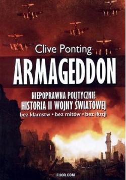 Armageddon. Niepoprawna politycznie historia II WŚ