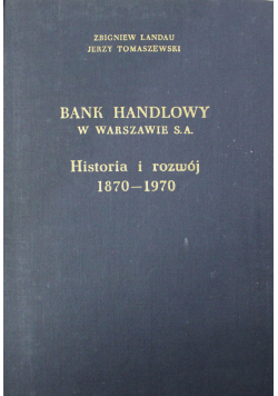 Bank Handlowy w Warszawie S A Historia i rozwój 1870 1970