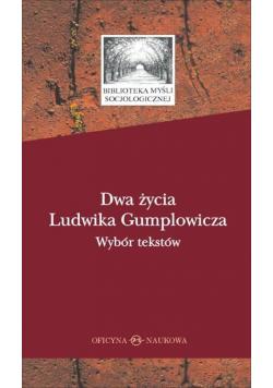 Dwa życia Ludwika Gumplowicza. Wybór tekstów