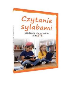 Czytanie sylabami. Zadania dla uczniów klas 13