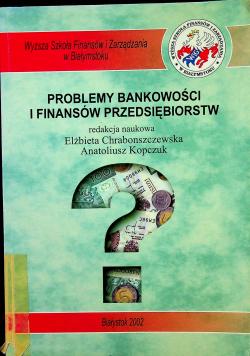 Problemy bankowości i finansów przedsiębiorstw