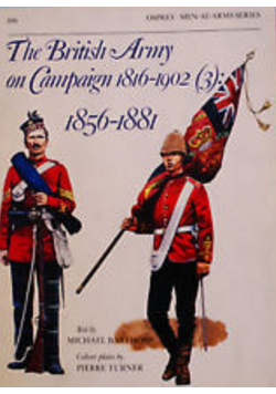 The British Army on Campaign 3 1856 - 1881