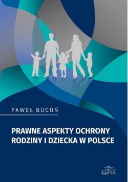 Prawne aspekty ochrony rodziny i dziecka w Polsce