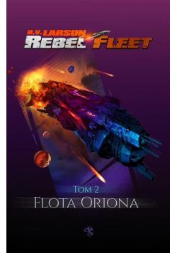 Rebel Fleet Tom 2 Flota Oriona