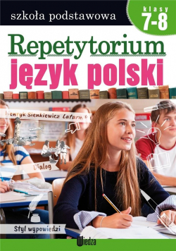 Repetytorium. Język polski. Klasy 7-8