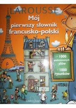 Mój pierwszy słownik francusko - polski