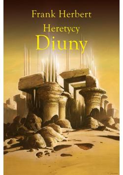 Kroniki Diuny T5 Heretycy Diuny