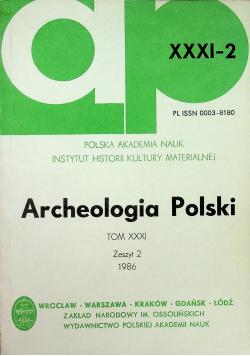 Archeologia Polski Tom XXXI Zeszyt 2