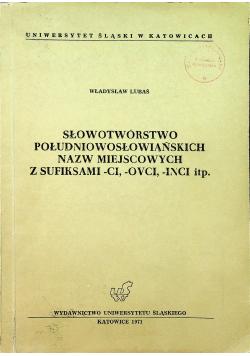 Słowotwórstwo południowosłowiańskich nazw miejscowych z sufiksami - ci - ovci - inci itp