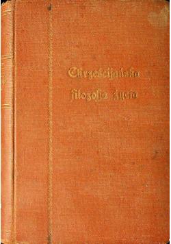 Chrześcijańska filozofia życia Tom II 1924 r