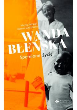 Wanda Błeńska . Spełnione życie