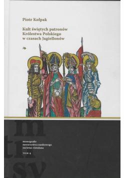 Kult świętych patronów Królestwa Polskiego w czasach Jagiellonów