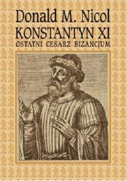 Konstantyn XI Ostatni cesarz Bizancjum