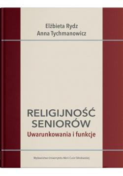 Religijność seniorów. Uwarunkowania i funkcje