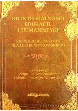 Ku integralności edukacji i humanistyki