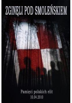 Zginęli pod Smoleńskiem. Pamięci polskich elit