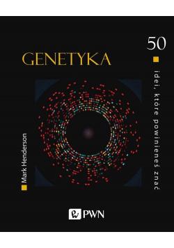 50 idei, które powinieneś znać Genetyka