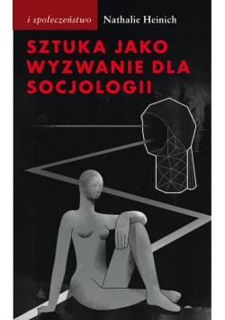 Sztuka jako wyzwanie dla socjologii
