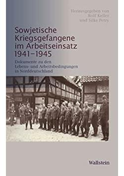 Sowjetische Kriegsgefangene im Arbeitseinsatz 1941 1945