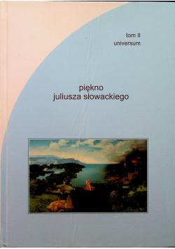 Piękno Juliusza Słowackiego Tom II Universum