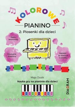 Kolorowe Pianino 2. Piosenki dla dzieci