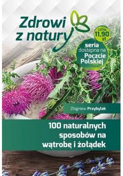 100 naturalnych sposobów na wątrobę i żołądek