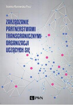 Zarządzanie partnerstwami transgranicznymi organizacji uczących się