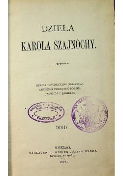 Dzieła Karola Szajnochy Tom IV 1876 r.