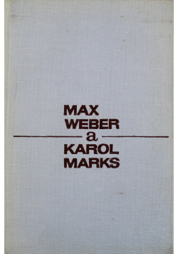 Max Weber a Karol Marks