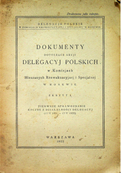 Dokumenty dotyczące Akcji Delegacyj Polskich w Komisjach Mieszanych Reewakuacyjnej i Specjalnej w Moskwie Zeszyt 3 1922 r.