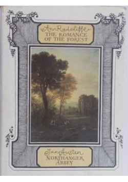 The romance of the Forest Northanger Abbey