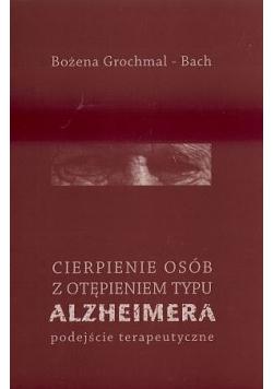 Cierpienie osób z otępieniem typu Alzheimera  Podejście terapeutyczne