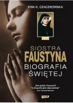 Siostra Faustyna Biografia Świętej