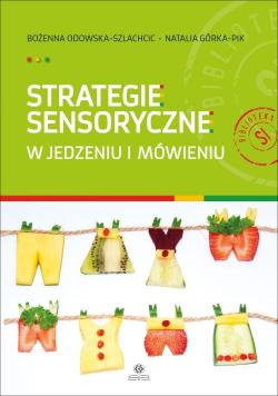 Strategie sensoryczne w jedzeniu i mówieniu