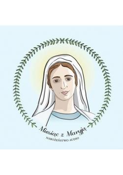 Miesiąc z Maryją. Nabożeństwo audiobook