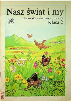 Nasz świat i my Środowisko społeczno przyrodnicze Klasa 2