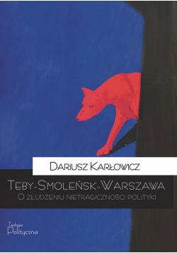 Teby-Smoleńsk-Warszawa