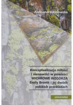 Konceptualizacja miłości i nienawiści w powieści Wichrowe Wzgórza Emily Bronte i jej dwóch polskich przekładach