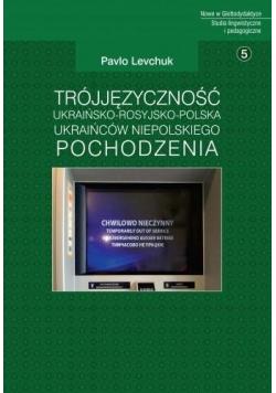 Trójjęzyczność ukraińsko-rosyjsko-polska Ukraińców