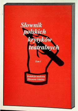 Słownik polskich krytyków teatralnych Tom I