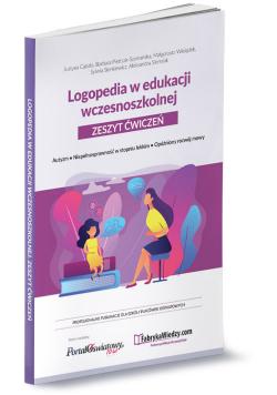 Logopedia w edukacji wczesnoszkolnej Zeszyt ćwiczeń