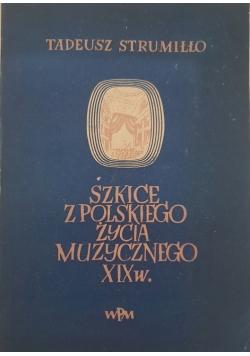 Szkice z Polskiego życia muzycznego XIX w