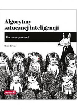 Algorytmy sztucznej inteligencji. Ilustrowany...